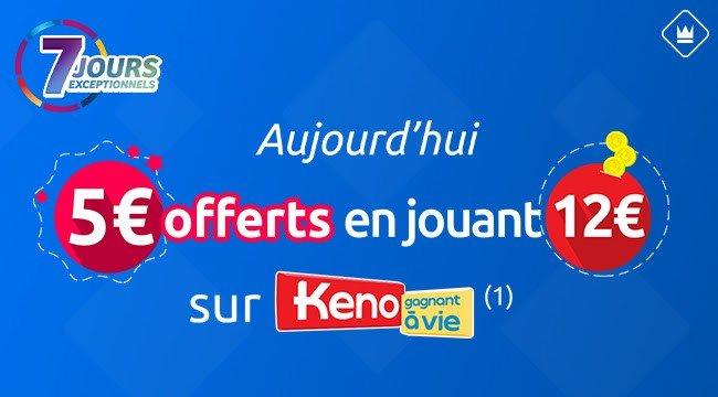 5 euros offerts en jouant sur Keno Gagnant à vie 7 jours exceptionnels