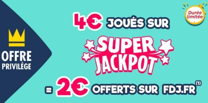 Offre spéciale pour le Super Jackpot