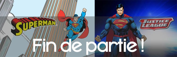 stop pour les jeux Justice League et Superman