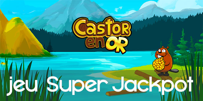 Castor en Or Super Jackpot evaluation du jeu